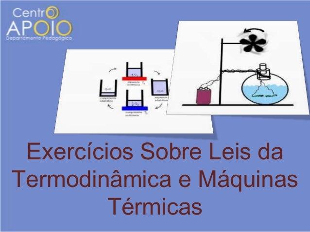 Exercícios Sobre Leis daTermodinâmica e Máquinas         Térmicas