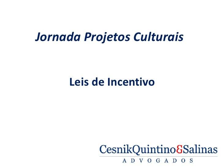 Jornada Projetos Culturais     Leis de Incentivo
