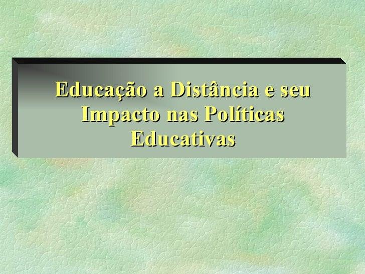 Educação a Distância e seu Impacto nas Políticas Educativas