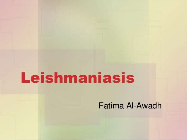 Leishmaniasis        Fatima Al-Awadh