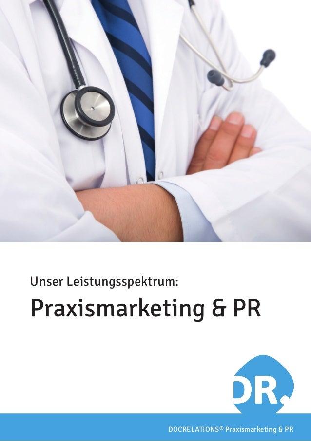 Unser Leistungsspektrum:Praxismarketing & PR                      DOCRELATIONS® Praxismarketing & PR