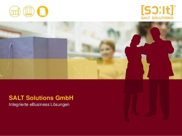 SALT Solutions GmbH Integrierte eBusiness Lösungen