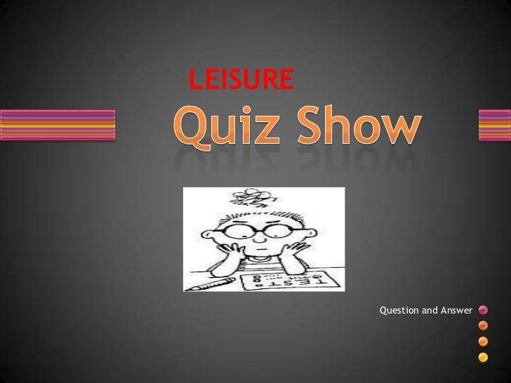 Leisure-Quiz Show
