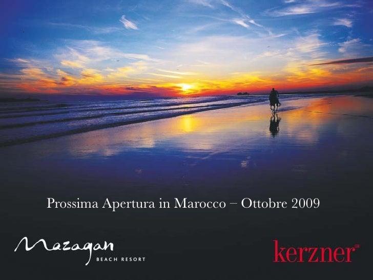 Prossima Apertura in Marocco – Ottobre 2009