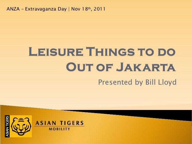 Presented by Bill Lloyd ANZA – Extravaganza Day | Nov 18 th , 2011