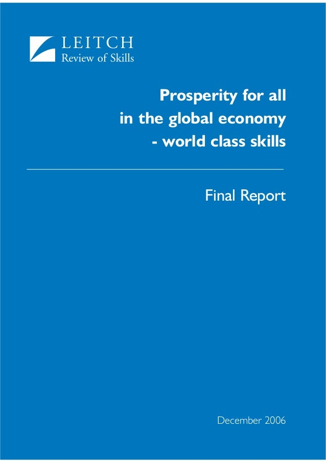 Leitch Review of Skills - Final Report - 'Prosperity for all in the global economy - world class skills'