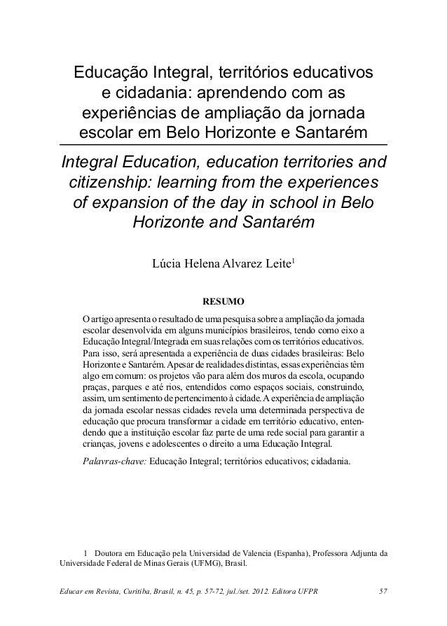Educar em Revista, Curitiba, Brasil, n. 45, p. 57-72, jul./set. 2012. Editora UFPR 57 Educação Integral, territórios educa...