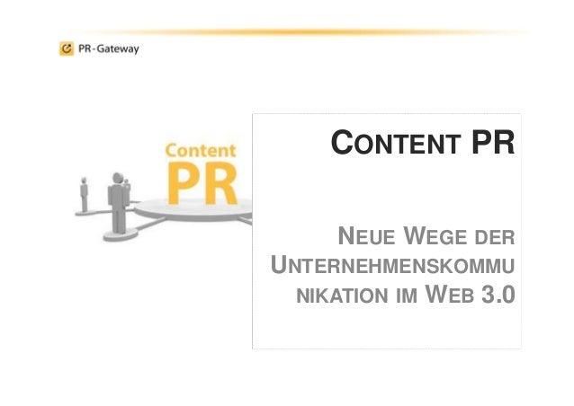 CONTENT PR NEUE WEGE DER UNTERNEHMENSKOMMU NIKATION IM WEB 3.0