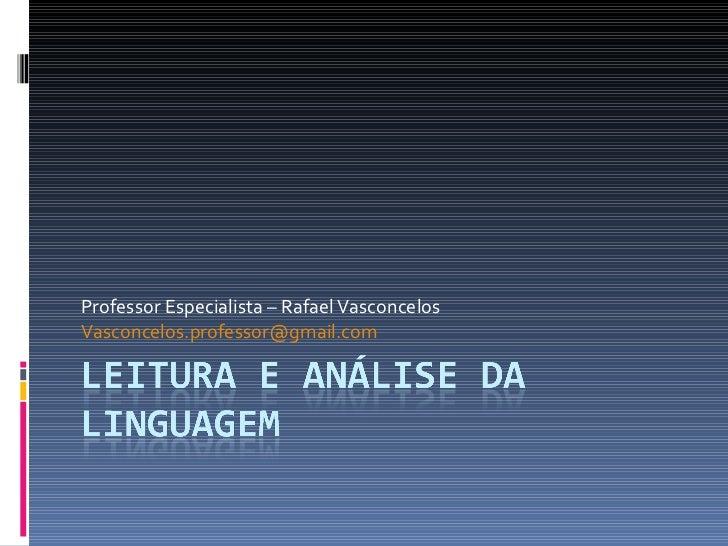 Professor Especialista – Rafael VasconcelosVasconcelos.professor@gmail.com