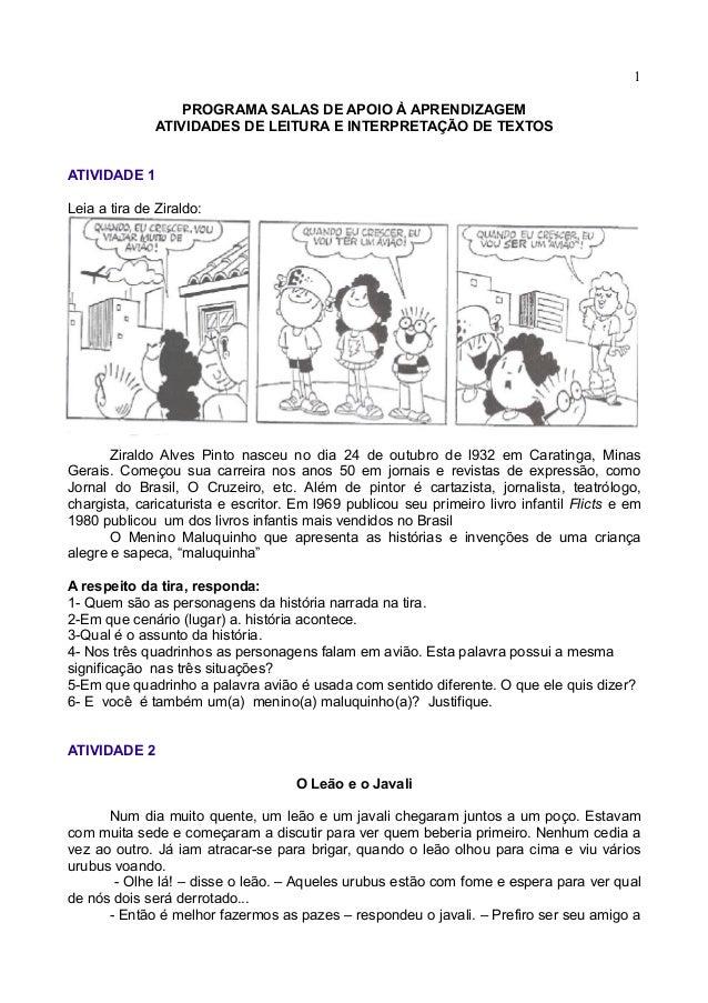 1 PROGRAMA SALAS DE APOIO À APRENDIZAGEM ATIVIDADES DE LEITURA E INTERPRETAÇÃO DE TEXTOS ATIVIDADE 1 Leia a tira de Zirald...