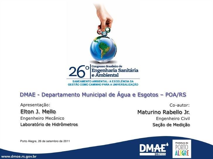 DMAE - Departamento Municipal de Água e Esgotos – POA/RSApresentação:                                      Co-autor:Elton ...