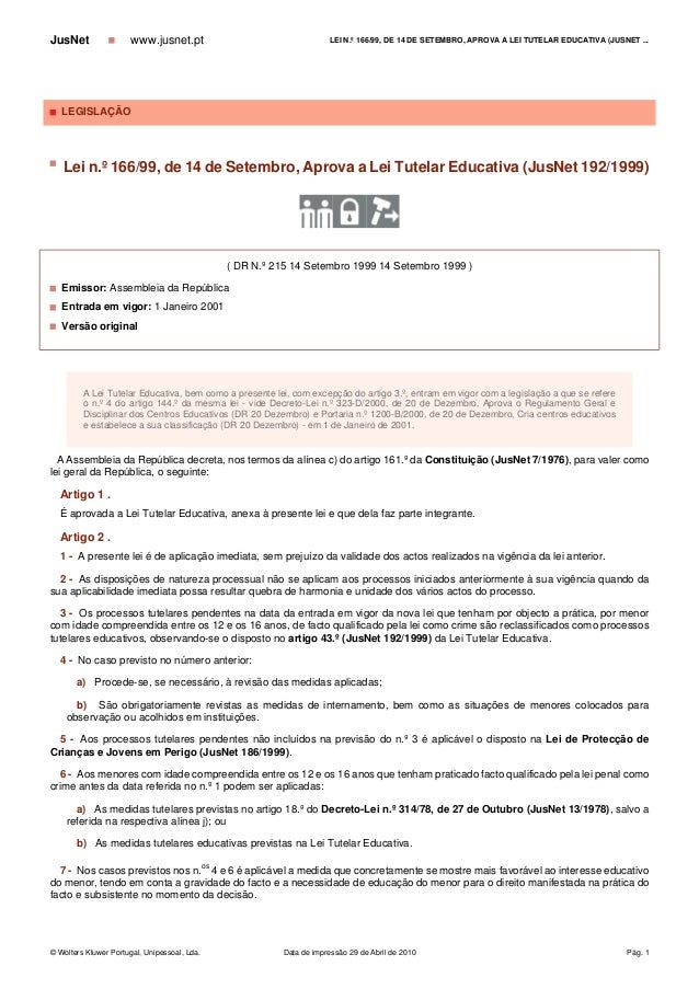 LEGISLAÇÃO  Lei n.º 166/99, de 14 de Setembro, Aprova a Lei Tutelar Educativa (JusNet 192/1999) ( DR N.º 215 14 Setembr...