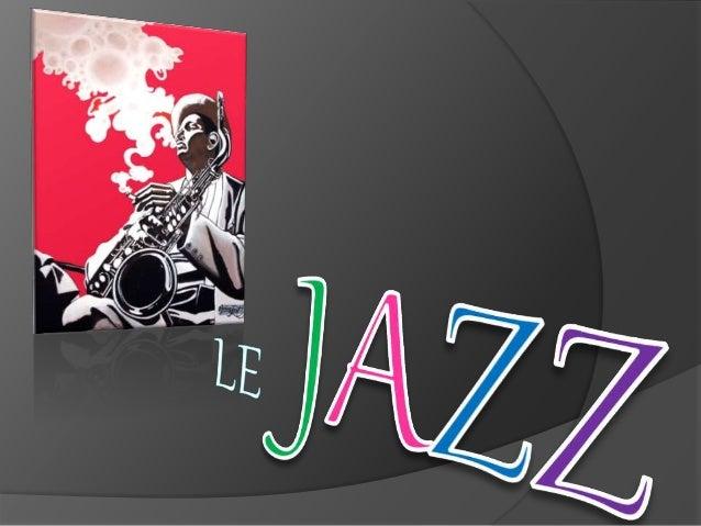 Une chanson du jazz Plan de la presentation : Le jazz, c'est quoi ?? L'histoire du jazz Des grands noms du jazz Les instru...
