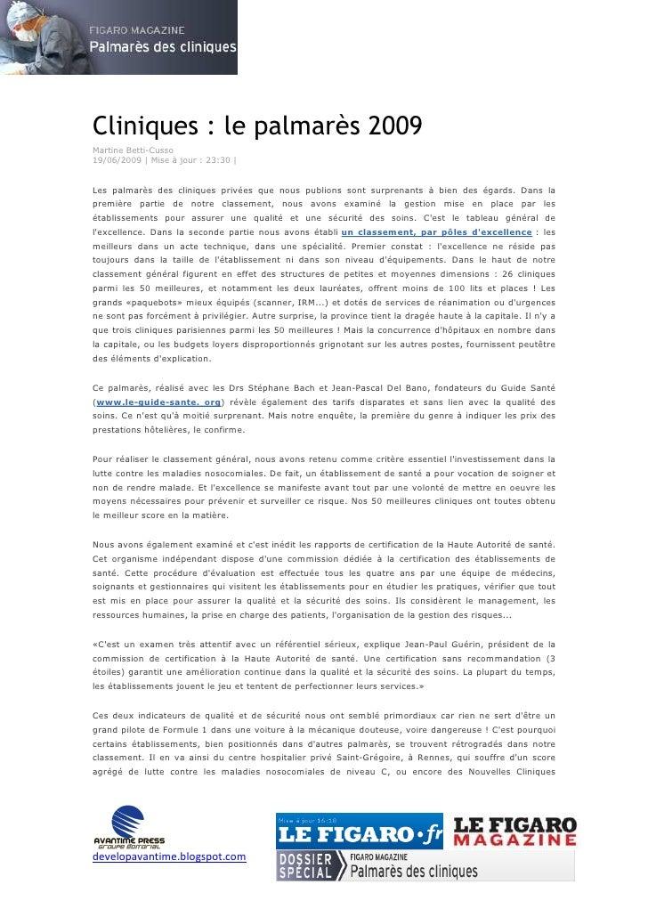 Cliniques : le palmarès 2009 Martine Betti-Cusso 19/06/2009 | Mise à jour : 23:30 |   Les palmarès des cliniques privées q...