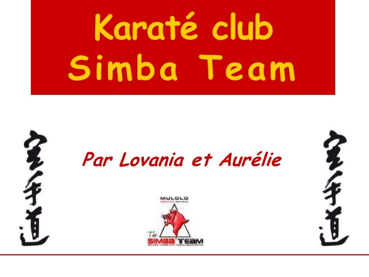 Karaté club Simba Team<br />Par Lovania et Aurélie<br />