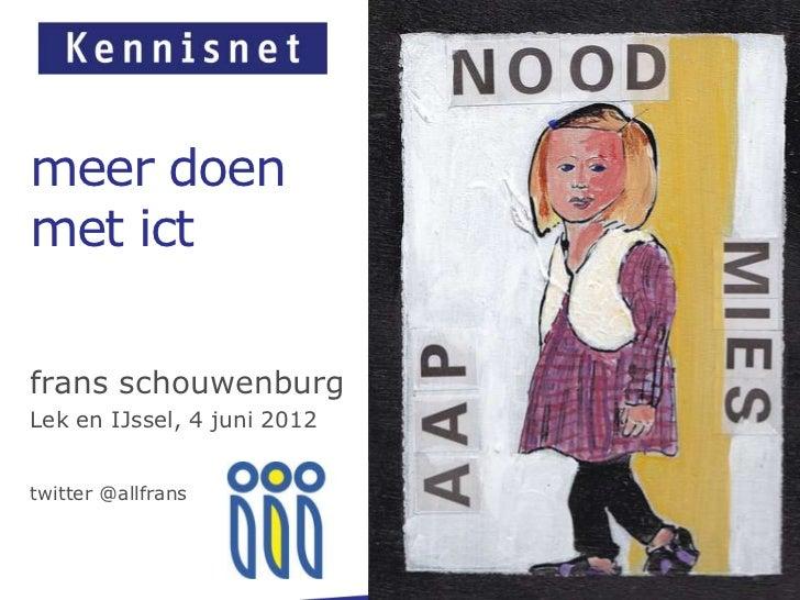 meer doenmet ictfrans schouwenburgLek en IJssel, 4 juni 2012twitter @allfrans