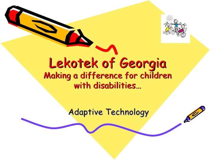 Adaptive Technology Lekotek of Georgia Making a difference for children with disabilities…