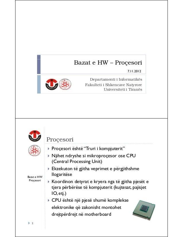 Bazat e HW – Proçesori 7.11.2012  Departamenti i Informatikës Fakulteti i Shkencave Natyrore Universiteti i Tiranës  Proçe...