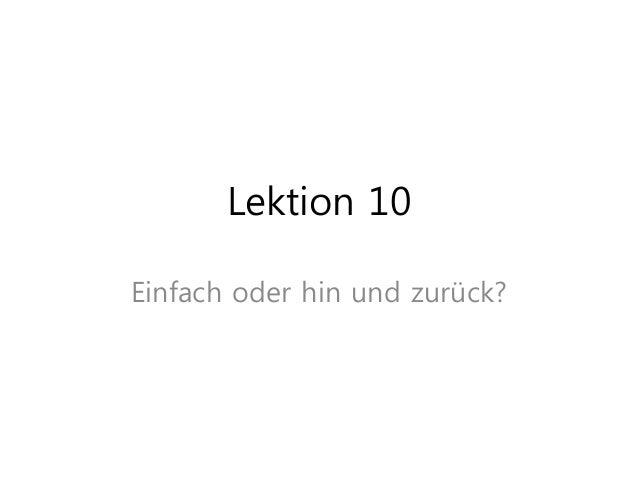 Lektion 10 Einfach oder hin und zurück?