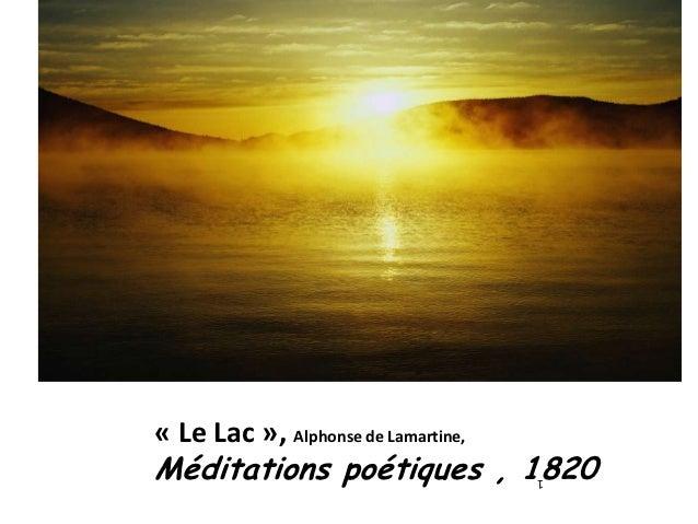 « Le Lac », Alphonse de Lamartine,Méditations poétiques , 1820         1
