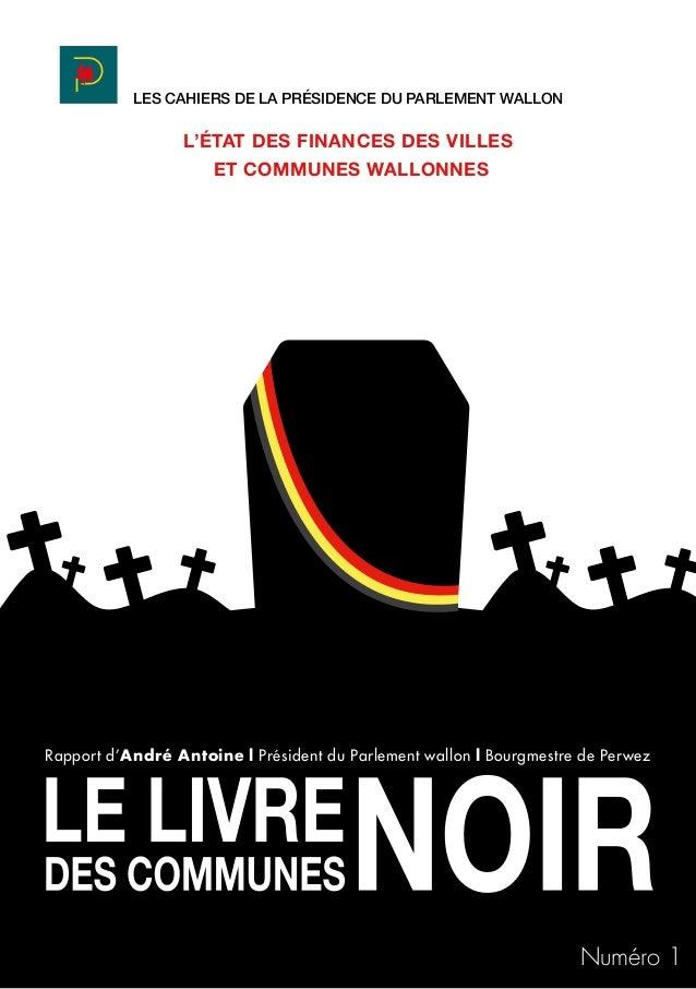 LES CAHIERS DE LA PRÉSIDENCE DU PARLEMENT WALLON  L'ÉTAT DES FINANCES DES VILLES  ET COMMUNES WALLONNES  Rapport d'André A...