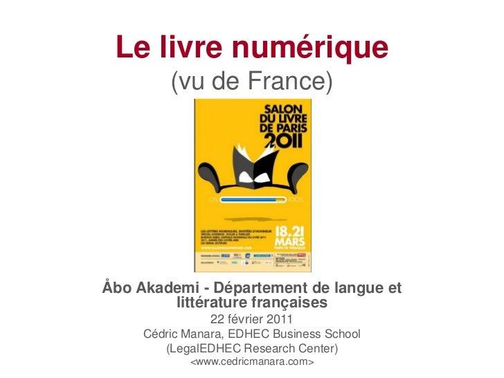 Le livre numérique         (vu de France)Åbo Akademi - Département de langue et        littérature françaises             ...