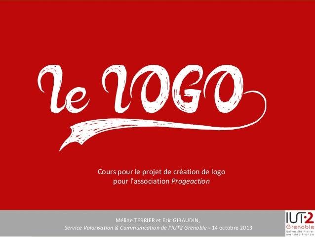 Méline TERRIER et Eric GIRAUDIN, Service Valorisation & Communication de l'IUT2 Grenoble - 14 octobre 2013 Cours pour le p...