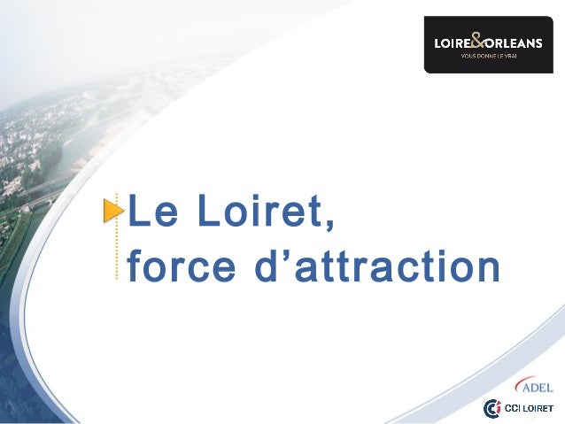 Le Loiret force d'attraction