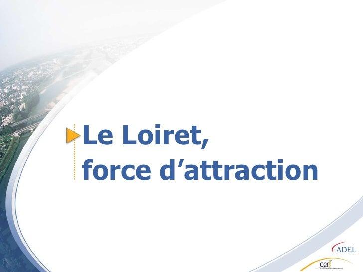Le Loiret,<br />force d'attraction<br />