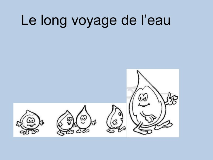 Le long voyage de l'eau