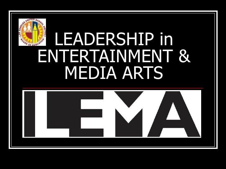 LEADERSHIP in ENTERTAINMENT & MEDIA ARTS