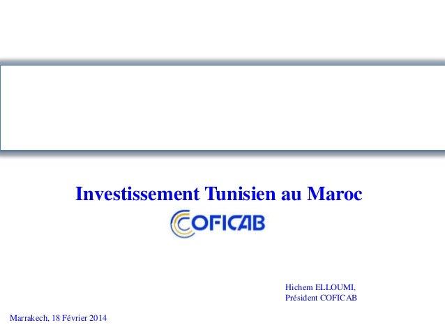 Le Maghreb: une plateforme compétitive pour l'internationalisation de ses entreprises Investissement Tunisien au Maroc  Hi...