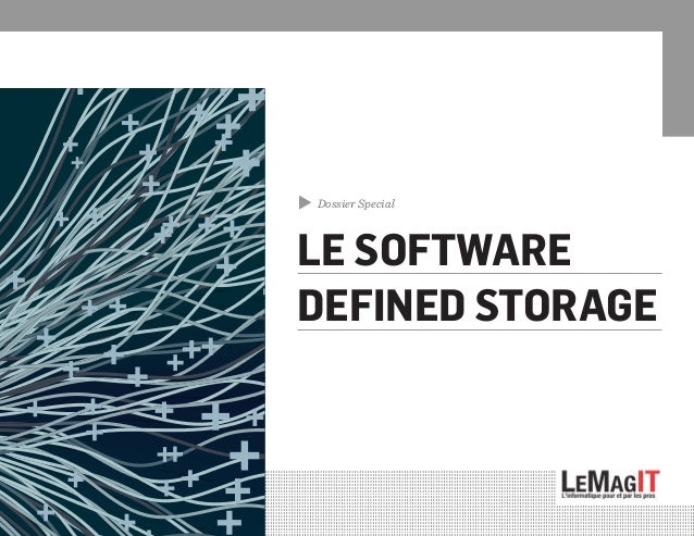 Dossier Special LE SOFTWARE DEFINED STORAGE ▲