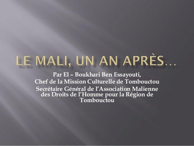 Par El – Boukhari Ben Essayouti, Chef de la Mission Culturelle de Tombouctou Secrétaire Général de l'Association Malienne ...
