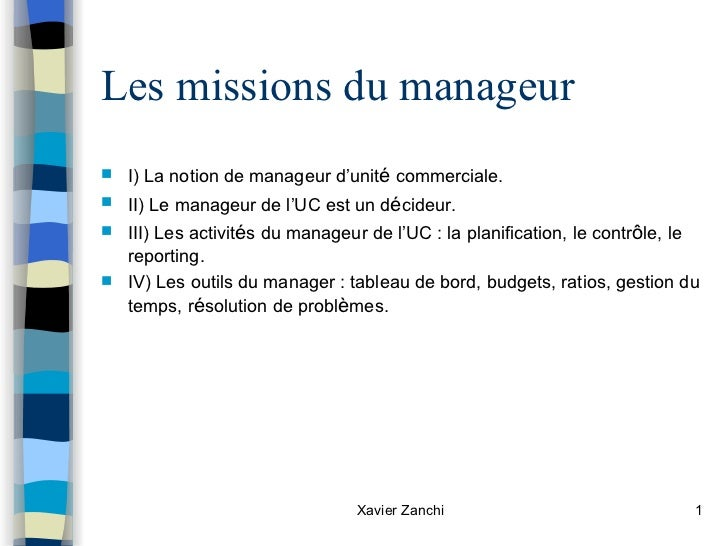 Les missions du manageur <ul><li>I) La notion de manageur d'unit é  commerciale. </li></ul><ul><li>II) Le manageur de l'UC...