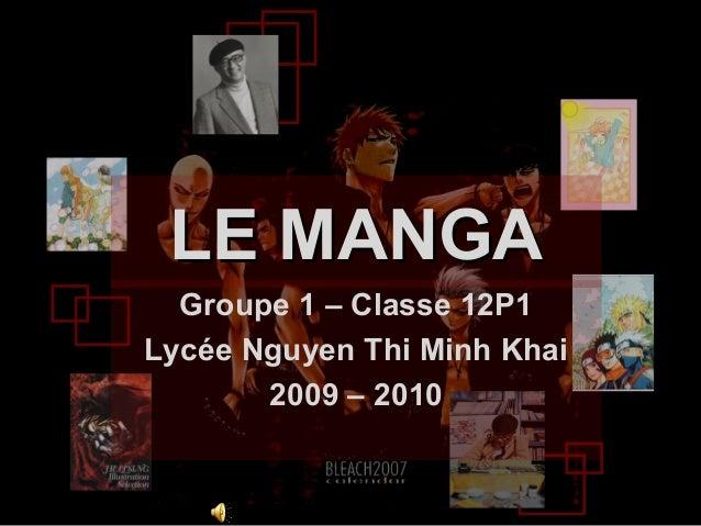 LE MANGALE MANGA Groupe 1 – Classe 12P1 Lycée Nguyen Thi Minh Khai 2009 – 2010