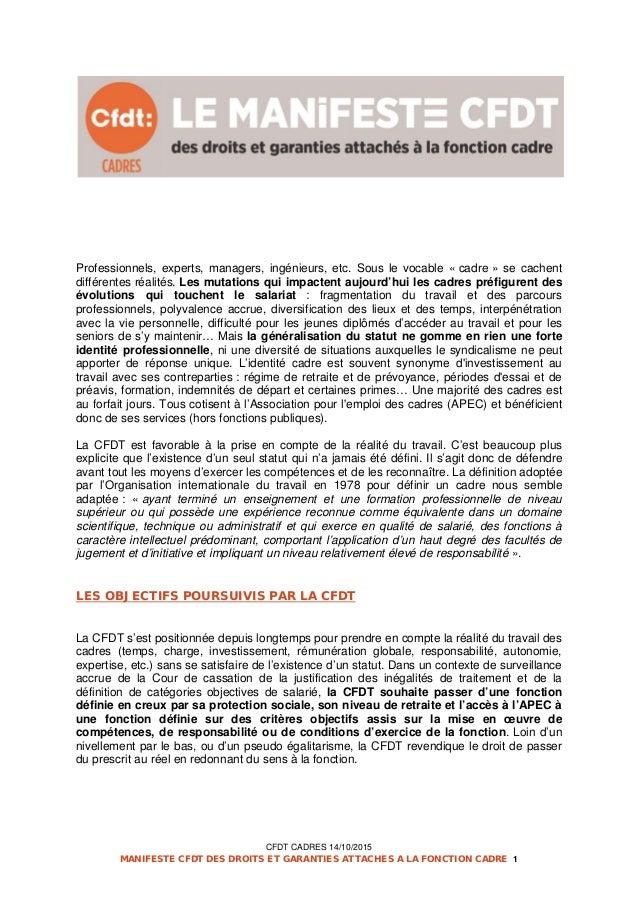 CFDT CADRES 14/10/2015 MANIFESTE CFDT DES DROITS ET GARANTIES ATTACHES A LA FONCTION CADRE 1 Professionnels, experts, mana...