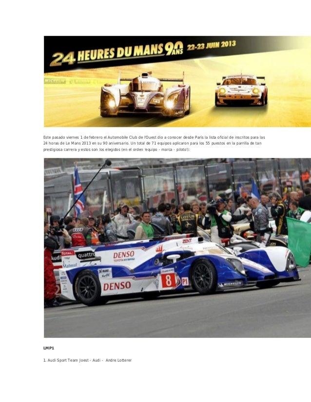 Este pasado viernes 1 de febrero el Automobile Club de lOuest dio a conocer desde París la lista oficial de inscritos para...