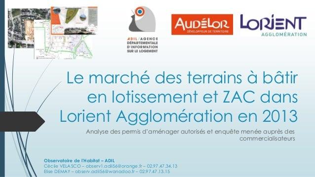 Le marché des terrains à bâtir  en lotissement et ZAC dans  Lorient Agglomération en 2013  Analyse des permis d'aménager a...
