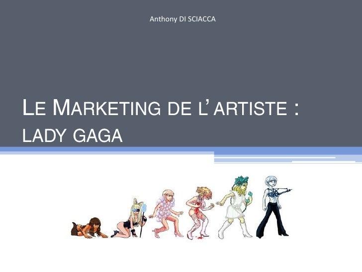 Le Marketing de l' artiste : lady gaga<br />