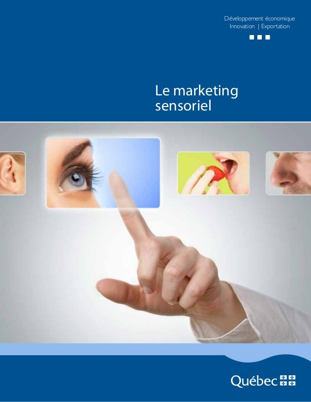 p. 1 Développement économique Innovation | Exportation Le marketing sensoriel