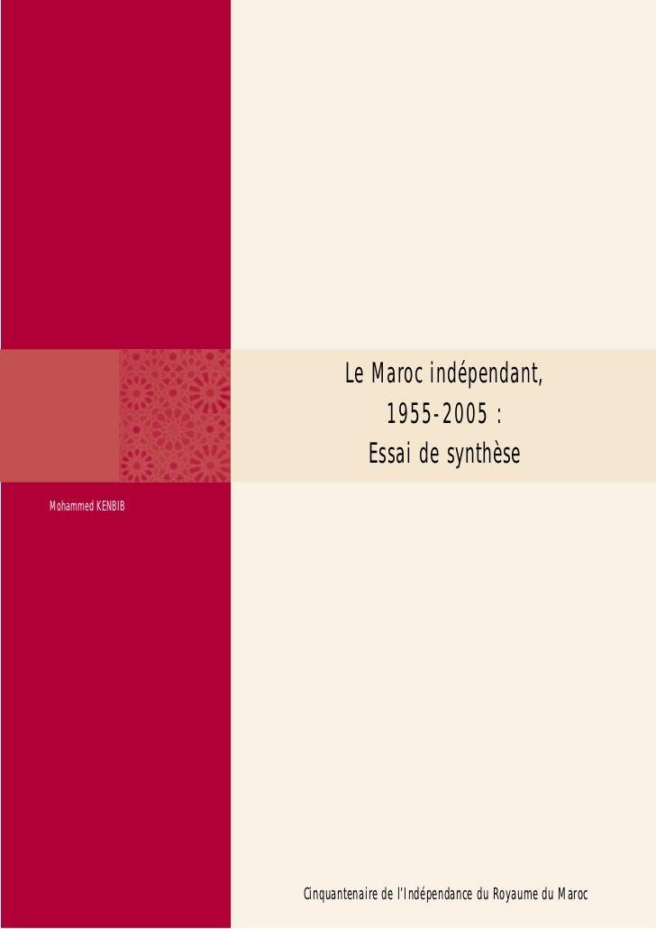 Le Maroc indépendant,                              1955-2005 :                            Essai de synthèseMohammed KENBIB...