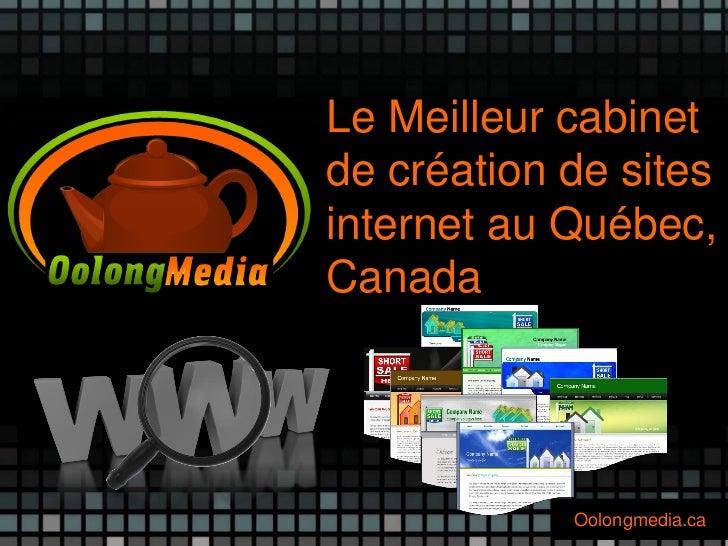 Le Meilleur cabinetde création de sitesinternet au Québec,Canada            Oolongmedia.ca
