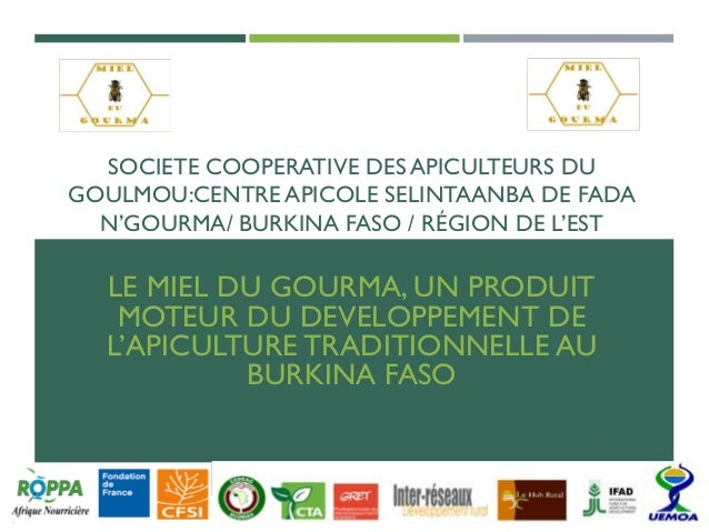 SOCIETE COOPERATIVE DES APICULTEURS DU GOULMOU:CENTRE APICOLE SELINTAANBA DE FADA N'GOURMA/ BURKINA FASO / RÉGION DE L'EST...