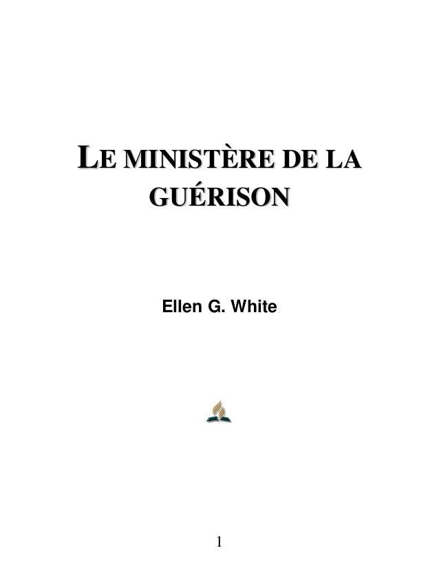 1 LLEE MMIINNIISSTTÈÈRREE DDEE LLAA GGUUÉÉRRIISSOONN Ellen G. White