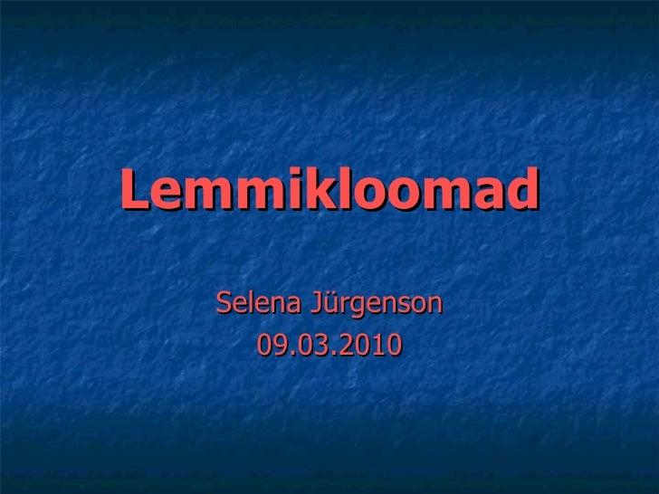 Lemmikloomad Selena   Jürgenson 09.03.2010