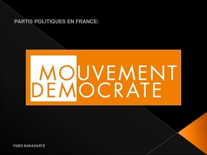 PARTIS POLITIQUES EN FRANCE:YSIED BARAZARTE
