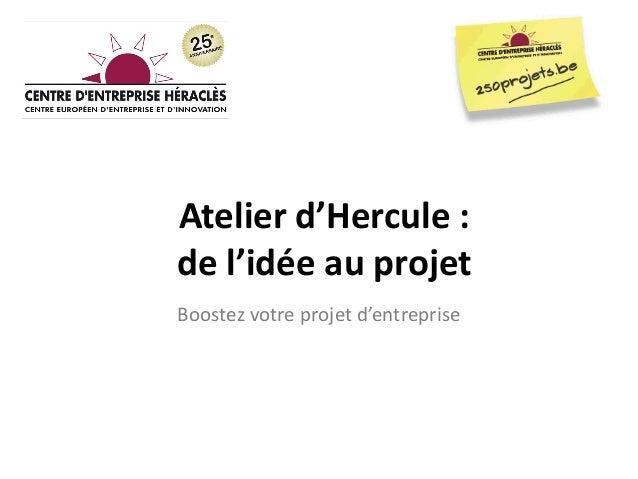 Atelier d'Hercule :de l'idée au projetBoostez votre projet d'entreprise