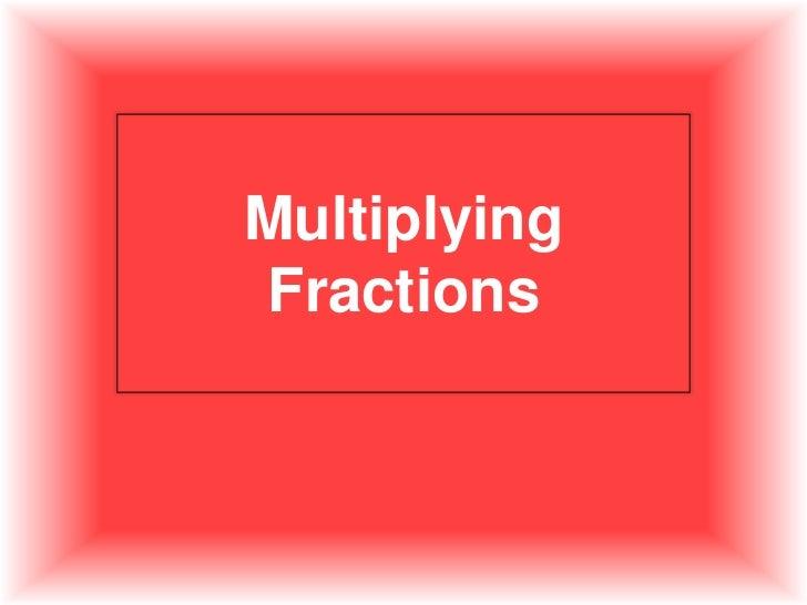 Multiplying Fractions<br />