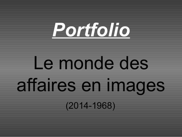 Le monde des affaires en images (2014-1968) Portfolio